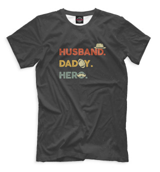 Husband. Dady. Hero.